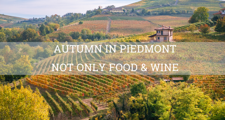 Autumn in Piedmont not only food & wine - Elite Luxury Tours